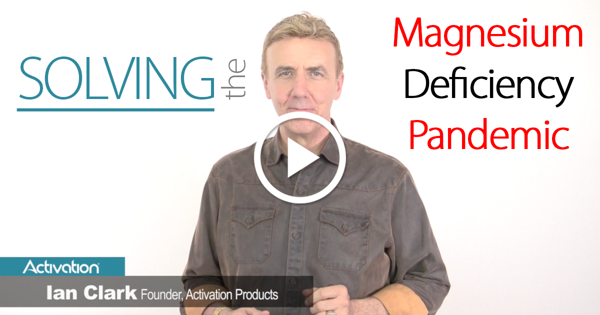 SOLVING THE MAGNESIUM DEFICIENCY PANDEMIC